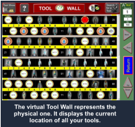 The virtual Tool Wall represents the physical one. It displays the current location of all your tools.