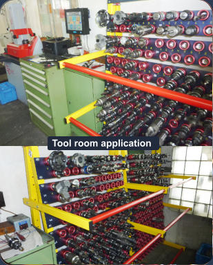 Tool room application